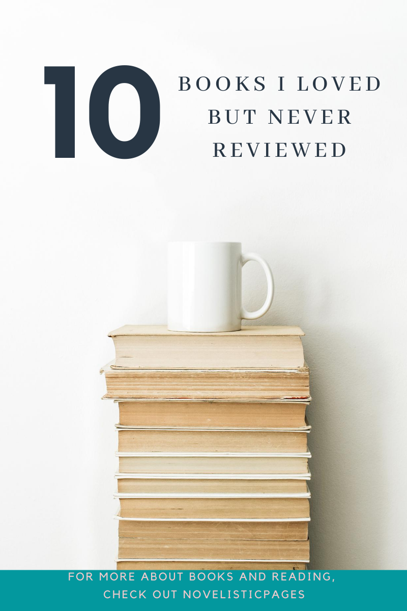 books I loved but never reviewed top 10 tuesday